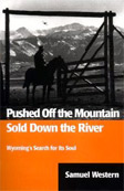 PUSHED OFF THE MOUNTAIN SOLD DOWN THE RIVER